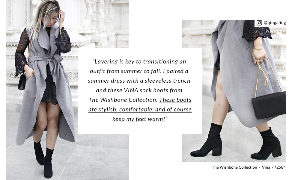 """Layering is key to transitioning an outfit from summer to fall. I paired a summer dress with a sleeveless trench and these VINA sock boots from The Wishbone Collection. These bootsare stylish, comfortable, and of coursekeep my feet warm!"" - The Wishbone Collection  -  Vina  -  $258,00"