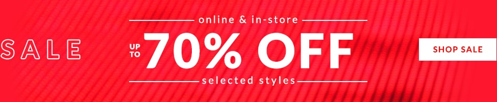 Online and In-Store - Sale up to 70% off selected styles - Shop Sale